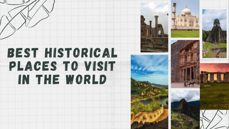 Best historical places to visit in the world